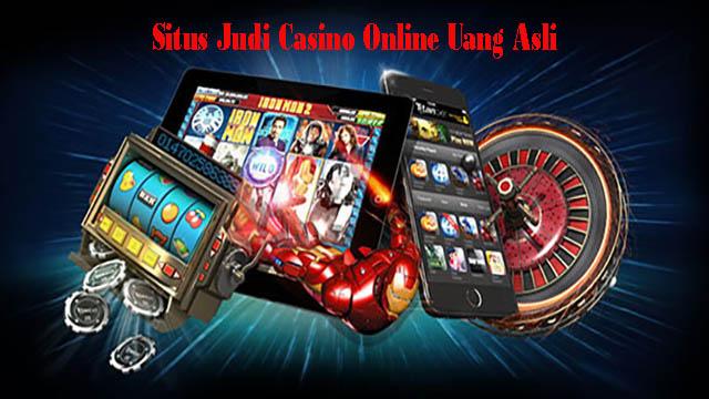 Situs Judi Casino Online Uang Asli