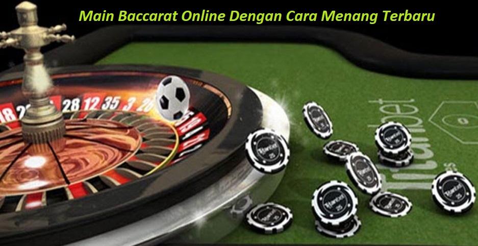 Main Baccarat Online Dengan Cara Menang Terbaru