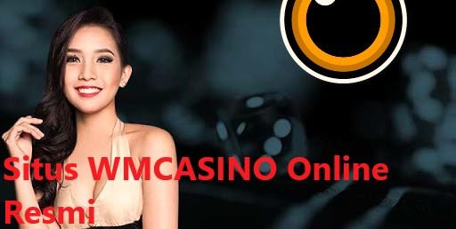 Tips Memukau Pada Game WM Casino Terbaru