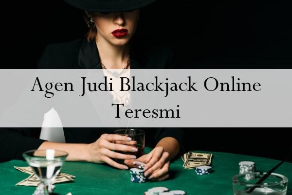 Agen Judi Blackjack Online Teresmi