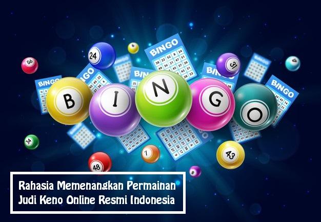 Rahasia Memenangkan Permainan Judi Keno Online Resmi Indonesia